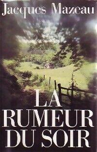 La rumeur du soir - Jacques Mazeau - Livre