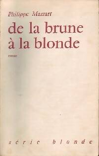 De la brune à la blonde - Philippe Massart - Livre