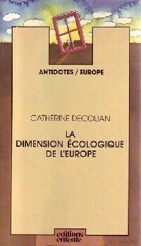 La dimension écologique de l'Europe - Catherine Decouan - Livre