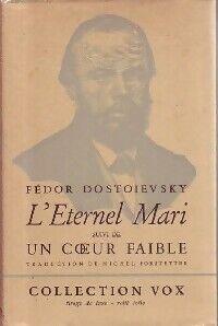 L'éternel mari / Un coeur faible - Fedor Dostoïevski - Livre