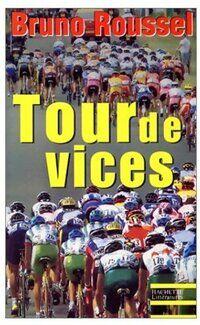 Tour de vices - Bruno Roussel - Livre