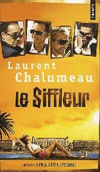 Le siffleur - Laurent Chalumeau - Livre