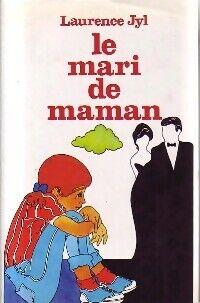 Le mari de maman - Laurence Jyl - Livre