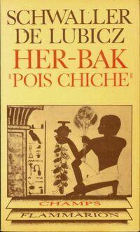 Her-Bak Pois-chiche - Isha Schwaller de Lubicz - Livre
