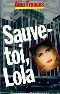 Sauve-toi, Lola - Ania Francos - Livre