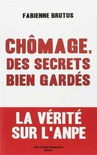 Chômage, des secrets bien gardés - Fabienne Brutus - Livre