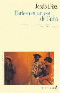 Parle-moi un peu de Cuba - Jesus Diaz - Livre