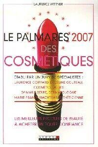 Le palmarès 2007 des cosmétiques - Laurence Wittner - Livre