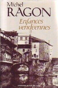 Enfances vendéennes - Michel Ragon - Livre
