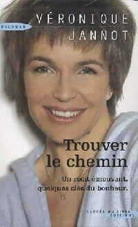 Trouver le chemin - Véronique Jannot - Livre