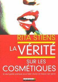 La vérité sur les cosmétiques - Rita Stiens - Livre