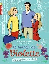 A toi de jouer, Violette ! - Anne-Marie Pol - Livre