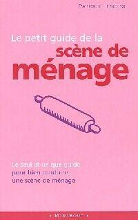 Le petit guide de la scène de ménage - Patrick Lemoine - Livre