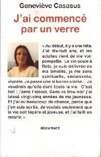 J'ai commencé par un verre - Geneviève Cassasus - Livre