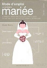 Mode d'emploi de la future mariée - Carrie Denny - Livre