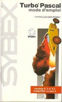 Turbo Pascal version 4,5et 5,5, compatible 6 - Thomas Lachand-Robert - Livre