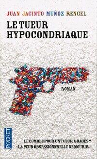 Le tueur hypocondriaque - Juan Jacinto Munoz Rengel - Livre