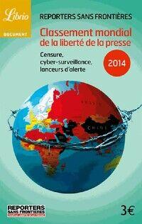 Classement mondial de la liberté de la presse 2014 - Reporters sans frontières - Livre