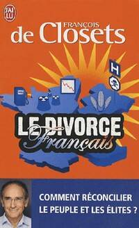 Le divorce français - François De Closets - Livre