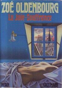 La joie-souffrance - Zoé Oldenbourg - Livre
