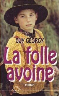 La folle avoine - Guy Georgy - Livre