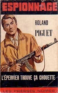 L'épervier trouve ça chouette - Roland Piguet - Livre