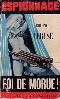 Foi de morue ! - Colonel Céruse - Livre