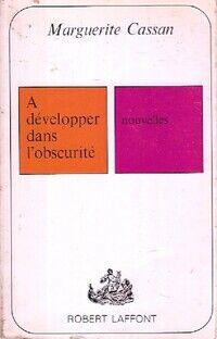 A développer dans l'obscurité - Marguerite Cassan - Livre