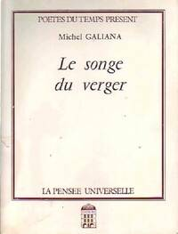 Le songe du verger - Michel Galiana - Livre