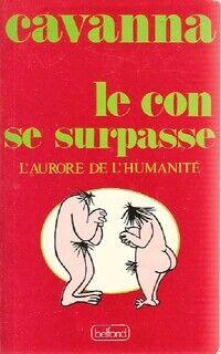 Le con se surpasse - François Cavanna - Livre