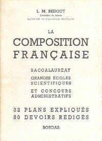La composition française - L.M. Bedout - Livre