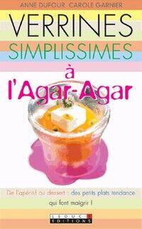 Verrines simplissimes à l'agar-agar - Carole Dufour - Livre