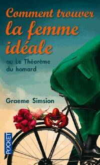 Comment trouver la femme idéale - Graeme Simsion - Livre