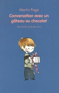 Conversation avec un gâteau au chocolat - Martin Page - Livre
