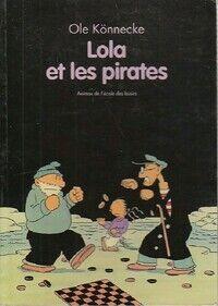 Lola et les pirates - Ole Könnecke - Livre