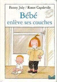 Bébé enlève ses couches - Fanny Joly - Livre