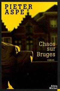 Chaos sur Bruges - Pieter Aspe - Livre