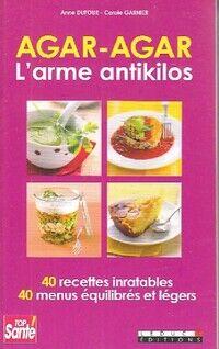 Agar-agar, l'arme antikilos - Carole Dufour - Livre