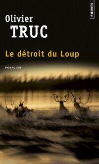 Le détroit du loup - Olivier Truc - Livre