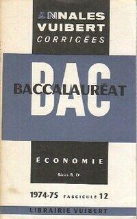 Annales du bac 1974-1975 : Economie séries B, D' - Inconnu - Livre