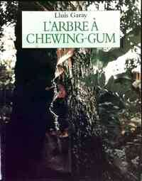 L'arbre à chewing-Gum - Lluìs Garay - Livre