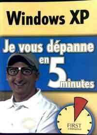 Windows XP. Je vous dépanne en 5 minutes - J.R. King - Livre