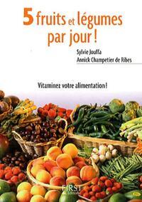 5 fruits et légumes par jour ! - Sylvie Jouffa - Livre