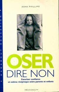 Philips Oser dire non - Asha Phillips - Livre