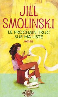 Le prochain truc sur ma liste - Jill Smolinski - Livre
