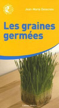 Les graines germées : Une mine de vitalité - Jean-Marie Delecroix - Livre