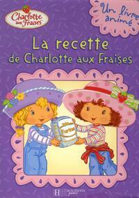 La recette de Charlotte aux fraises - XXX - Livre