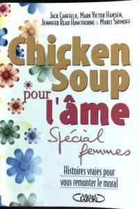 Chicken Soup pour l'âme. Spécial femmes - Jack Canfield - Livre