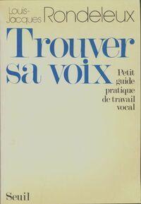 Trouver sa voix - Louis-Jacques Rondeleux - Livre