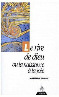 Le rire de dieu ou la naissance à la joie - Marianne Dubois - Livre